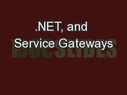 .NET, and Service Gateways PowerPoint PPT Presentation