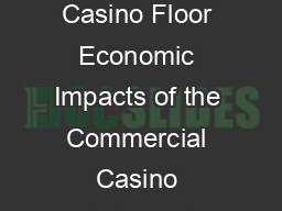 Beyond the Casino Floor Economic Impacts of the Commercial Casino Industry I