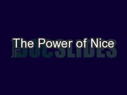 The Power of Nice PowerPoint PPT Presentation