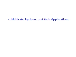 4. Multirate Systems and their Applications