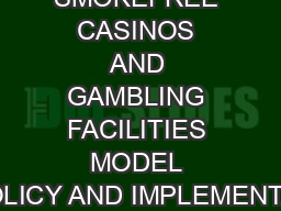 SMOKEFREE CASINOS AND GAMBLING FACILITIES MODEL POLICY AND IMPLEMENTAT
