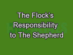 The Flock's Responsibility to The Shepherd PowerPoint PPT Presentation