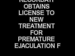 RECORDATI OBTAINS LICENSE TO NEW TREATMENT FOR PREMATURE EJACULATION F PowerPoint PPT Presentation