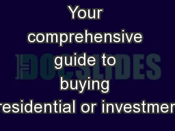 Your comprehensive guide to buying residential or investmen