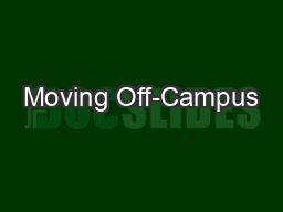 Moving Off-Campus PowerPoint PPT Presentation