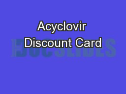 Acyclovir Discount Card