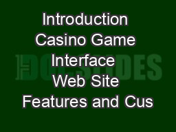 Introduction Casino Game Interface  Web Site Features and Cus