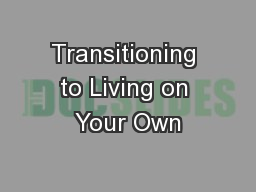 Transitioning to Living on Your Own PowerPoint PPT Presentation