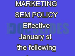 SEARCH ENGINE MARKETING SEM POLICY Effective January st  the following changes