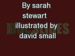 By sarah stewart   illustrated by david small