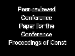 Peer-reviewed Conference Paper for the Conference Proceedings of Const
