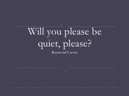 Will you please be quiet, please?