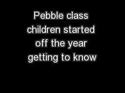 Pebble class children started off the year getting to know