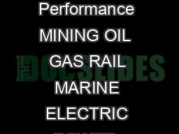 CAT ERPILLAR NATURAL GAS ENGINES Lower Operating Costs Proven Performance MINING OIL  GAS RAIL MARINE ELECTRIC POWER  Natural Gas Engine Technology Caterpillar is a leader in natural gas technology w