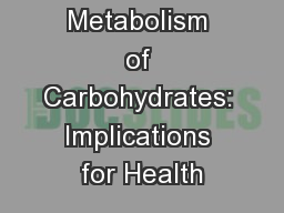 Metabolism of Carbohydrates: Implications for Health