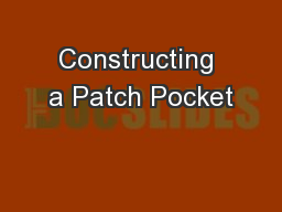 Constructing a Patch Pocket PowerPoint PPT Presentation