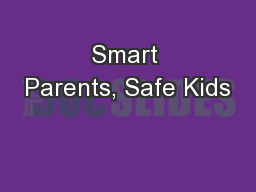 Smart Parents, Safe Kids PowerPoint Presentation, PPT - DocSlides