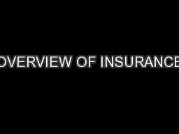 OVERVIEW OF INSURANCE