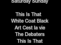 Monday Tuesday Wednesday Thursday Friday Saturday Sunday                      This Is That   White Coat Black Art Cest la vie The Debaters This Is That White Coat Black Art   PM  PM    The Debaters