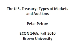 The U.S. Treasury: Types of Markets and Auctions