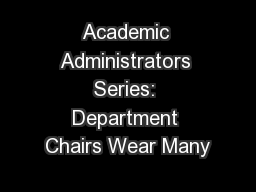 Academic Administrators Series: Department Chairs Wear Many