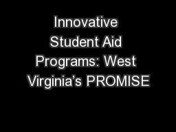 Innovative Student Aid Programs: West Virginia's PROMISE