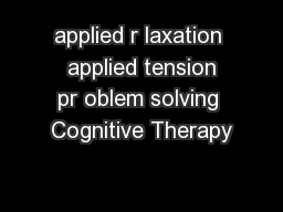 applied r laxation  applied tension pr oblem solving Cognitive Therapy