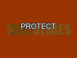 PROTECT PowerPoint PPT Presentation