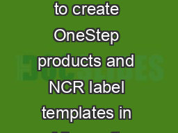 TM NCRs Media software Product Overview NCRs Media Software makes it easy to create OneStep products and NCR label templates in Microsoft Word  and Word  NCRs Media Software will make it easy for you