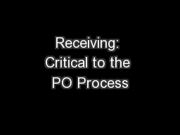 Receiving: Critical to the PO Process