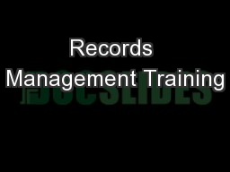 Records Management Training PowerPoint PPT Presentation