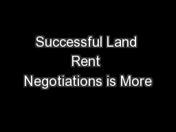 Successful Land Rent Negotiations is More