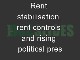 Rent stabilisation, rent controls and rising political pres
