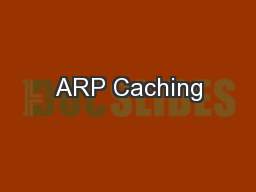 ARP Caching PowerPoint PPT Presentation