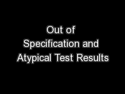 Out of Specification and Atypical Test Results PowerPoint PPT Presentation