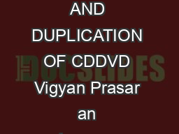VPCDDVD st Jan  NOTICE INVITING TENDER FOR REPLICATION AND DUPLICATION OF CDDVD Vigyan Prasar an autonomous body under Department of Science  Technology Govt