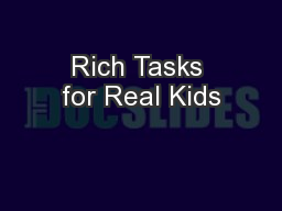 Rich Tasks for Real Kids PowerPoint PPT Presentation