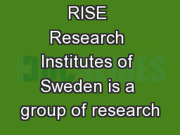 RISE Research Institutes of Sweden is a group of research PowerPoint PPT Presentation