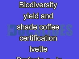 ANALYSIS Biodiversity yield and shade coffee certification Ivette Perfecto a  Jo PDF document - DocSlides