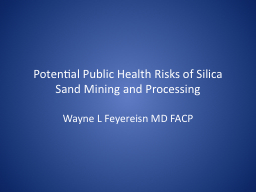 Potential Public Health Risks of Silica Sand Mining and Pro