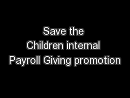Save the Children internal Payroll Giving promotion