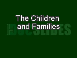 The Children and Families PowerPoint PPT Presentation