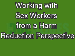 Working with Sex Workers from a Harm Reduction Perspective