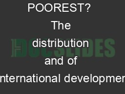 AID FOR THE POOREST?  The distribution and of international developmen