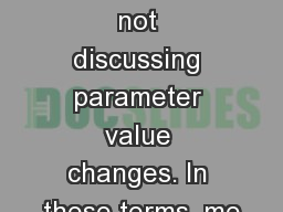 when we are not discussing parameter value changes. In these terms, me PowerPoint PPT Presentation