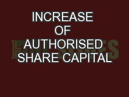 INCREASE OF AUTHORISED SHARE CAPITAL PowerPoint PPT Presentation