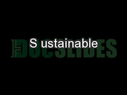 S ustainable
