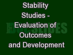 Stability Studies - Evaluation of Outcomes and Development