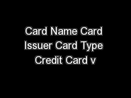 Card Name Card Issuer Card Type Credit Card v