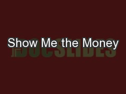 Show Me the Money PowerPoint PPT Presentation